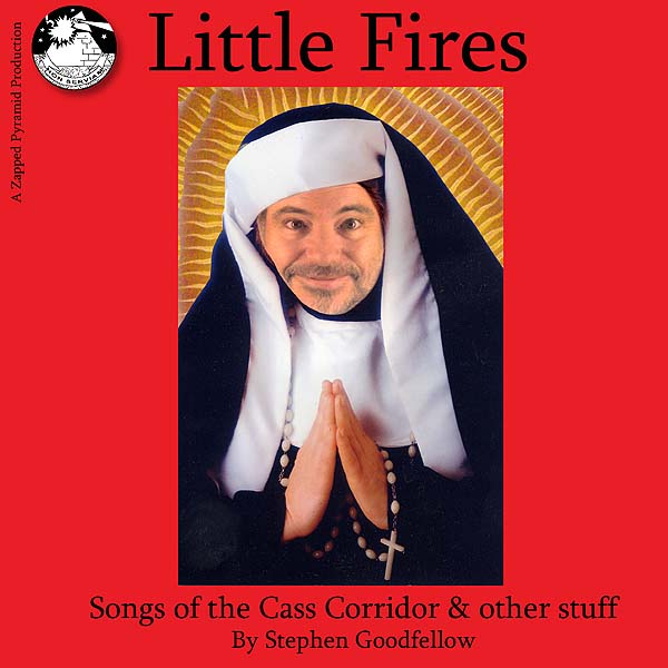 "Buy the CD - ""Little Fires"" The Songs & Lyrics of Stephen Goodfellow"